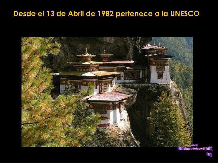 Desde el 13 de Abril de 1982 pertenece a la UNESCO