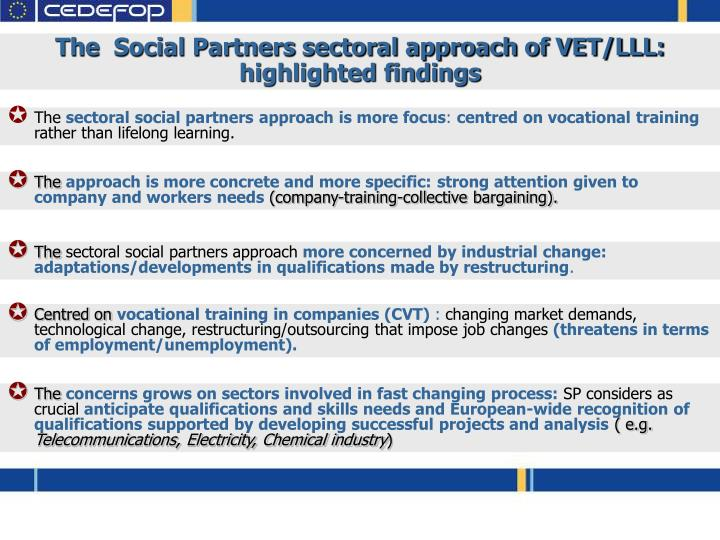 The  Social Partners sectoral approach of VET/LLL: