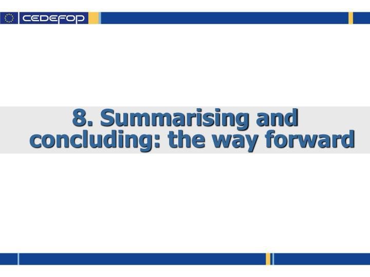 8. Summarising and concluding: the way forward