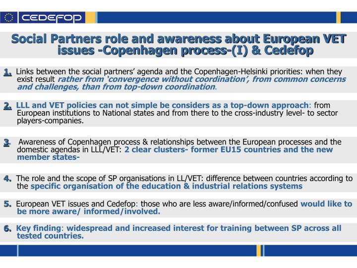 Social Partners role and awareness about European VET issues -Copenhagen process-(I) & Cedefop