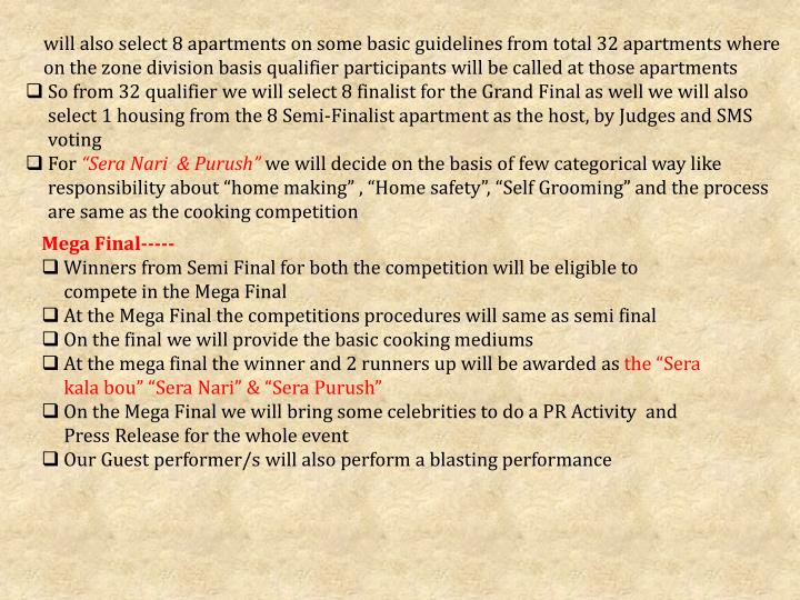 will also select 8 apartments on some basic guidelines from total 32 apartments where