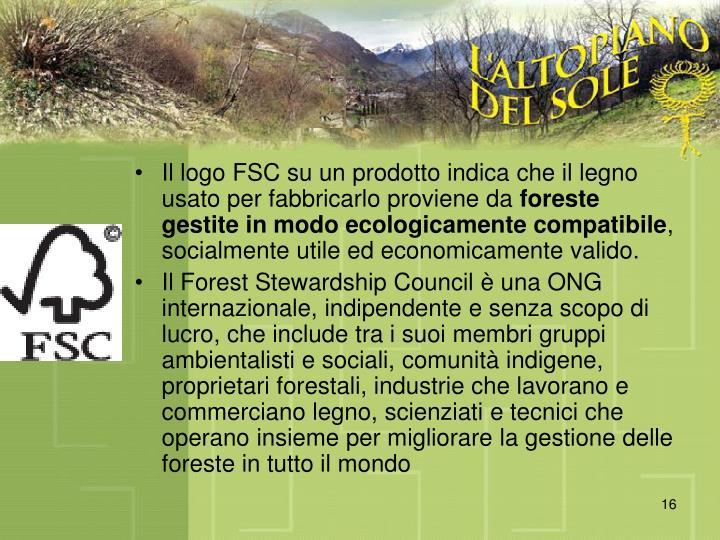 Il logo FSC su un prodotto indica che il legno usato per fabbricarlo proviene da