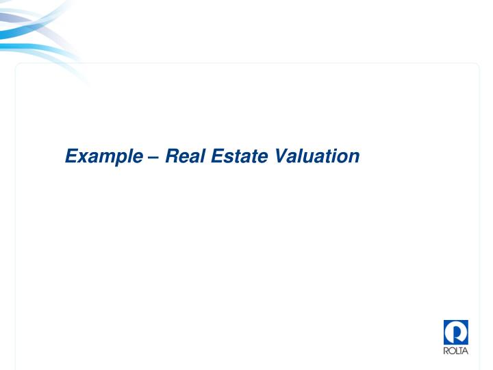 Example – Real Estate Valuation