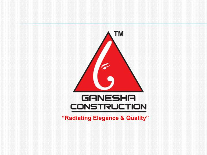 """Radiating Elegance & Quality"""