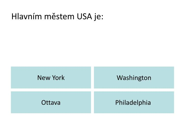 Hlavním městem USA je:
