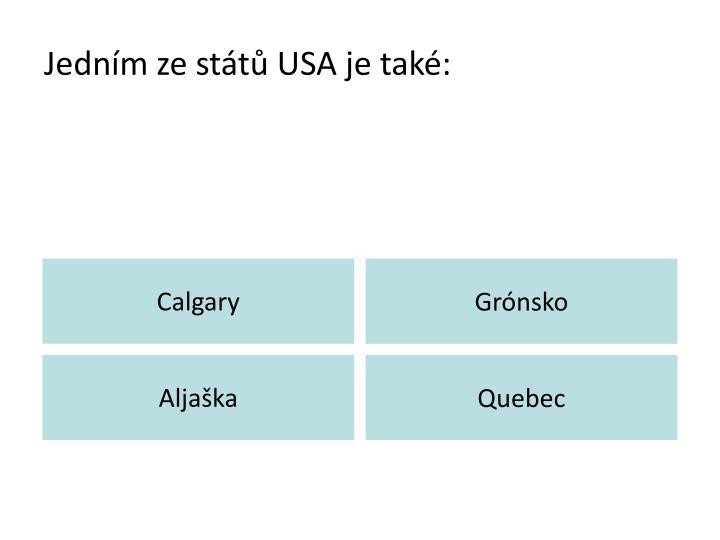 Jedním ze států USA je také: