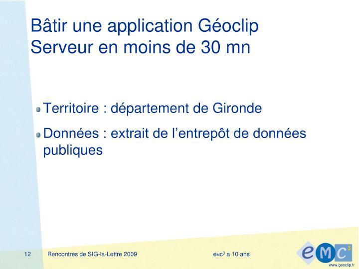 Bâtir une application Géoclip Serveur en moins de 30 mn