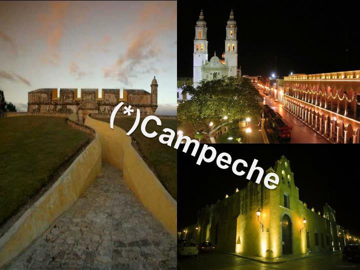 (*)Campeche