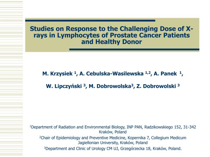 Studies on Response to the Challenging Dose of X-rays in Lymphocytes of Prostate Cancer Patients and...