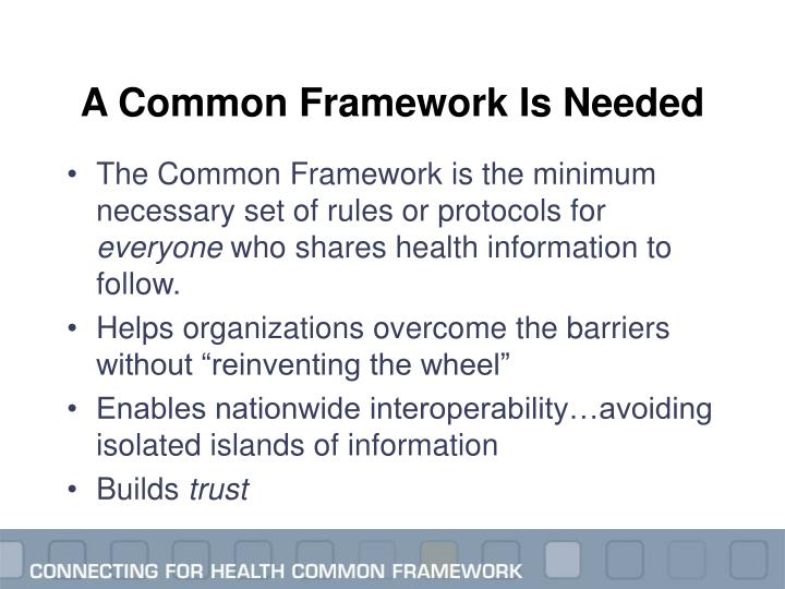 A Common Framework Is Needed