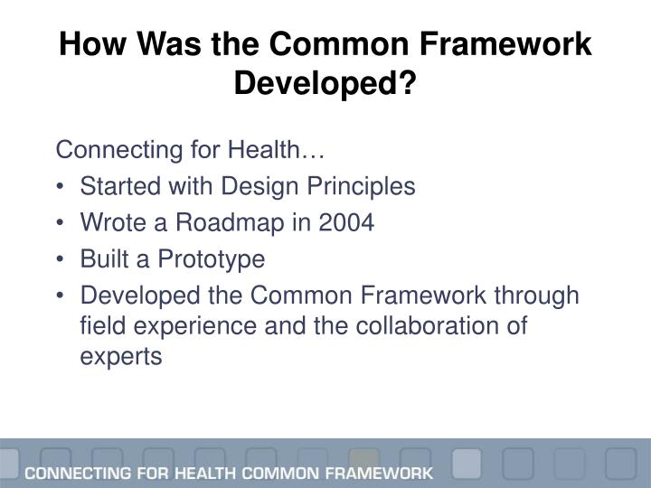 How Was the Common Framework Developed?