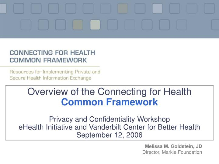Overview of the Connecting for Health