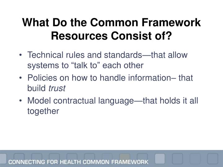 What Do the Common Framework Resources Consist of?