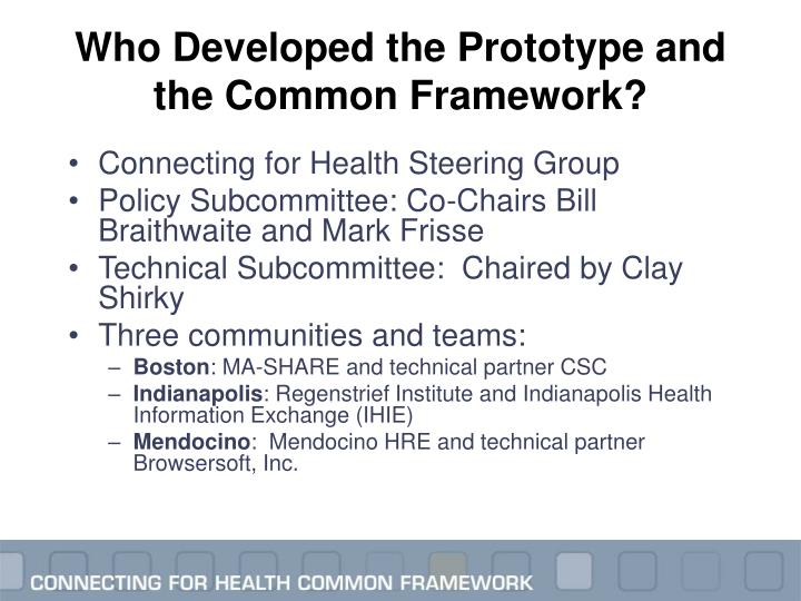 Who Developed the Prototype and the Common Framework?