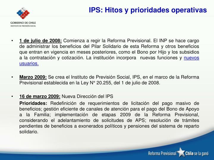 IPS: Hitos y prioridades operativas