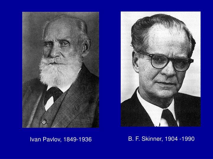 B. F. Skinner, 1904 -1990