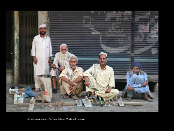 Arbeiter zu mieten... Auf dem Labour Markt in Peshawar