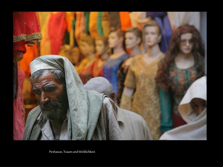 Peshawar, Traum und Wirklichkeit