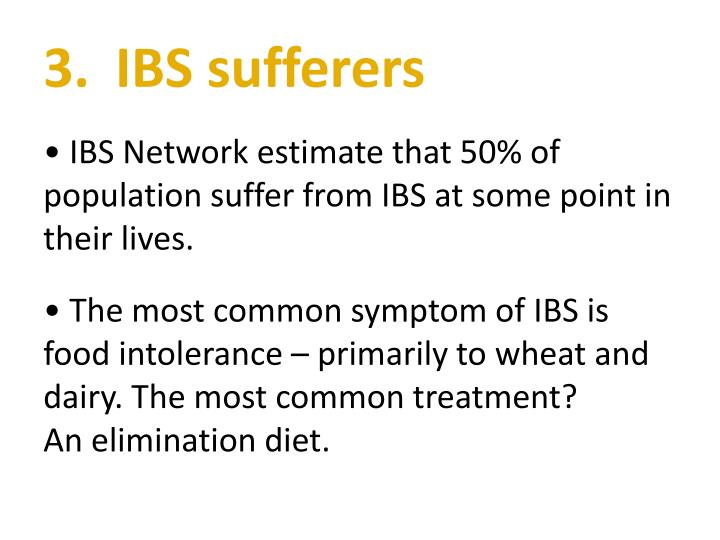 3. 	IBS sufferers