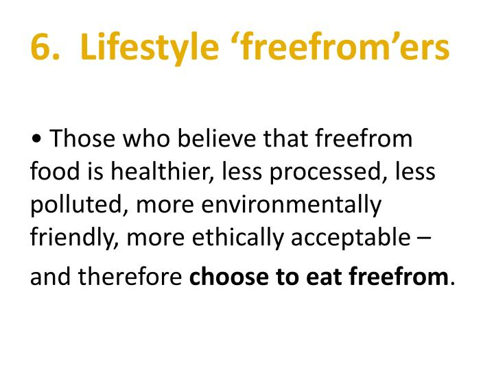 6. 	Lifestyle 'freefrom'ers