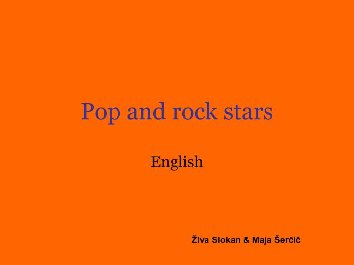 Pop and rock stars