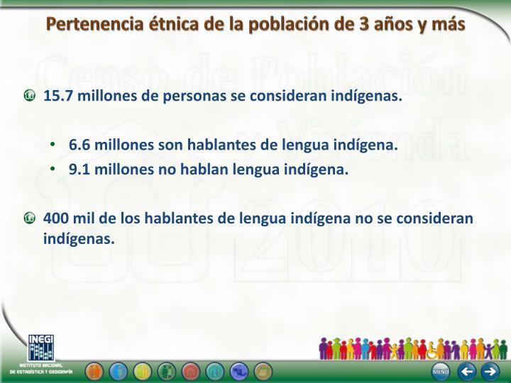 Pertenencia étnica de la población de 3 años y más