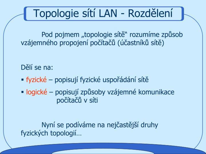 Topologie sítí LAN - Rozdělení