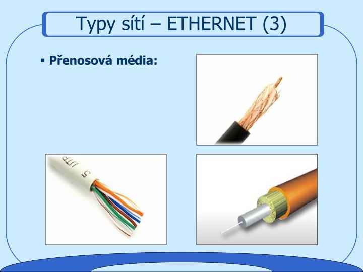 Typy sítí – ETHERNET (3)