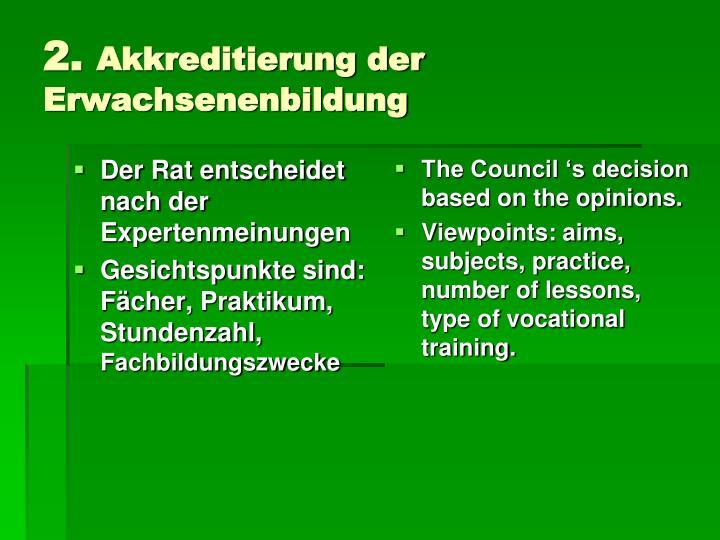 Der Rat entscheidet nach der Expertenmeinung