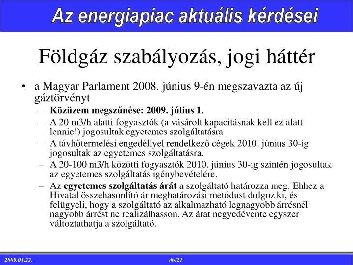 a Magyar Parlament 2008. június 9-én megszavazta az új gáztörvényt