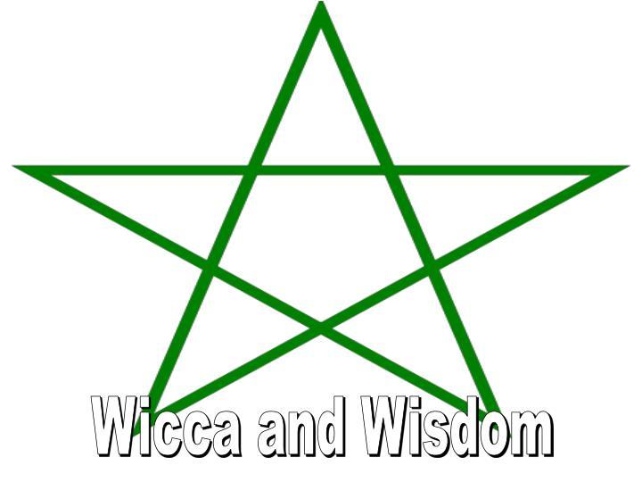 Wicca and Wisdom