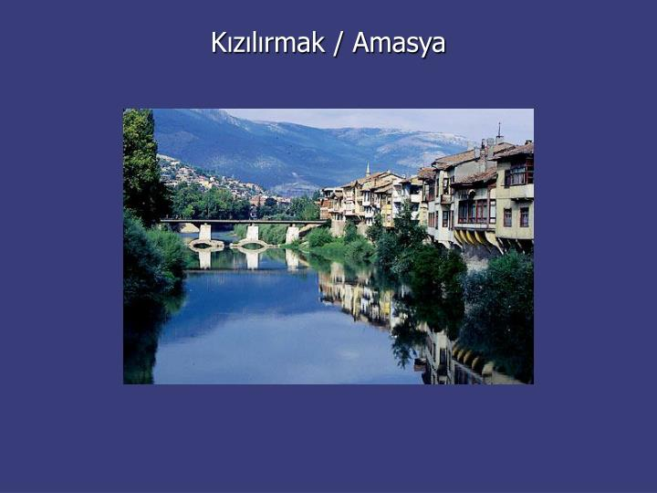 Kızılırmak / Amasya