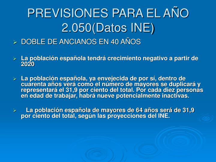 PREVISIONES PARA EL AÑO 2.050(Datos INE)