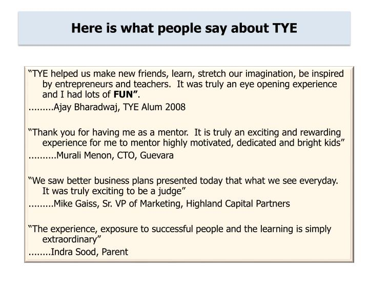 Here is what people say about TYE