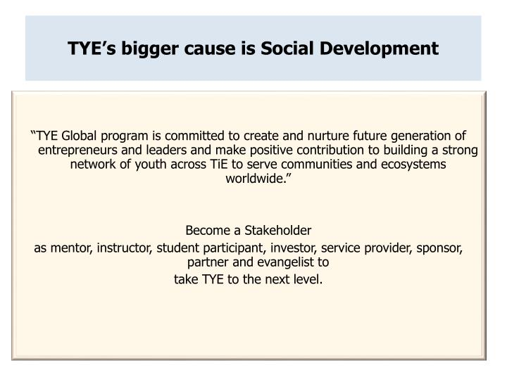 TYE's bigger cause is Social Development