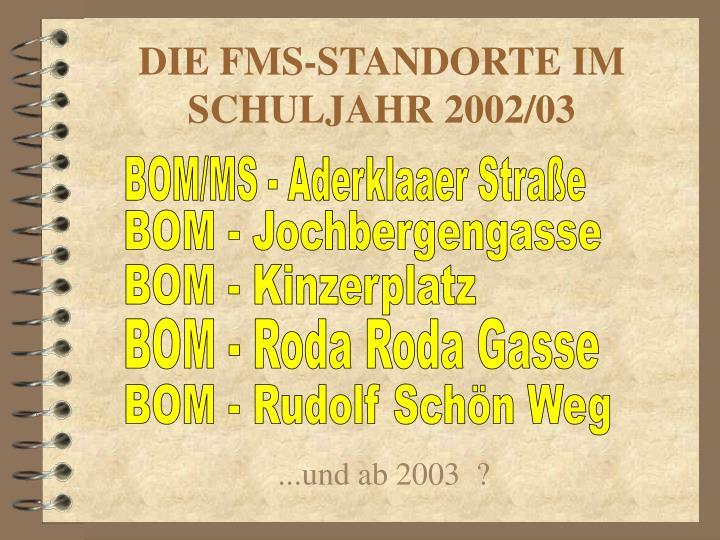 DIE FMS-STANDORTE IM SCHULJAHR 2002/03