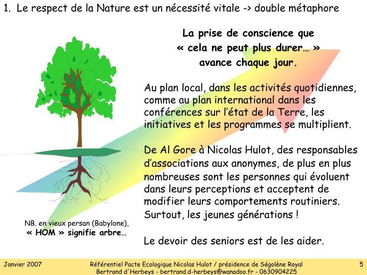 1.  Le respect de la Nature est un nécessité vitale -> double métaphore