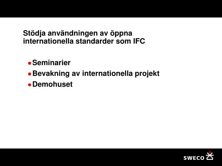 Stödja användningen av öppna internationella standarder som IFC