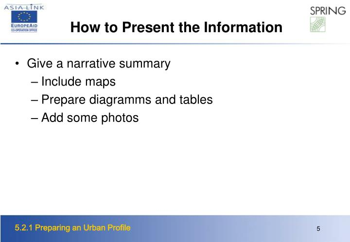 How to Present the Information