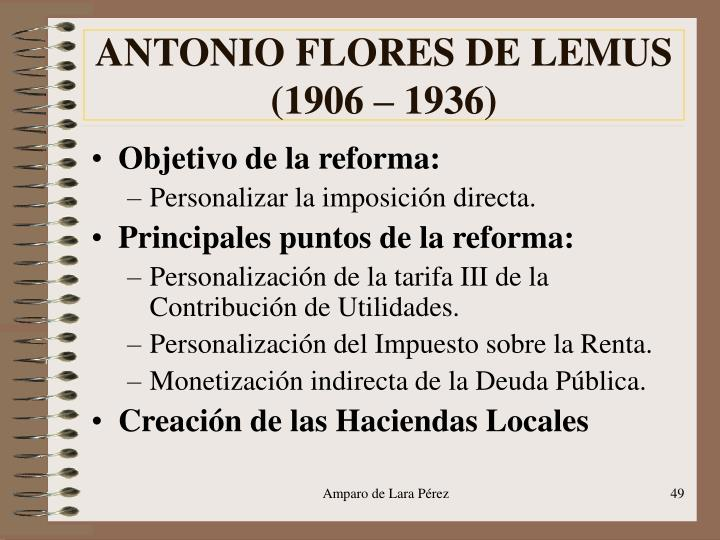 ANTONIO FLORES DE LEMUS (1906 – 1936)