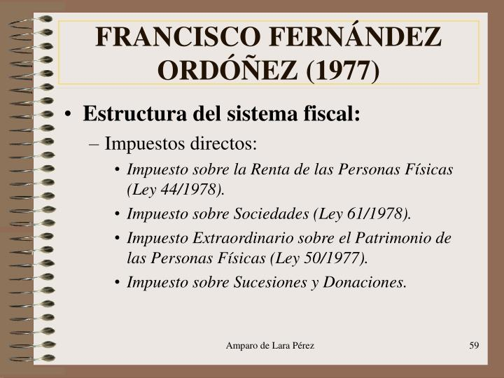 FRANCISCO FERNÁNDEZ ORDÓÑEZ (1977)