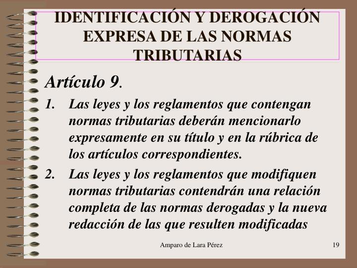 IDENTIFICACIÓN Y DEROGACIÓN EXPRESA DE LAS NORMAS TRIBUTARIAS