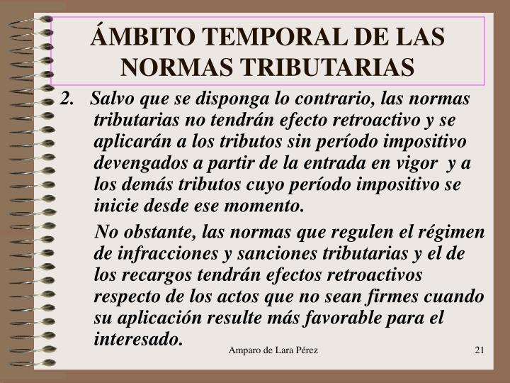 ÁMBITO TEMPORAL DE LAS NORMAS TRIBUTARIAS
