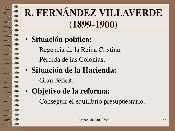 R. FERNÁNDEZ VILLAVERDE (1899-1900)