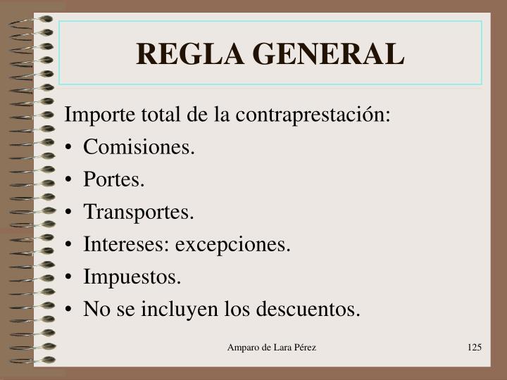 REGLA GENERAL