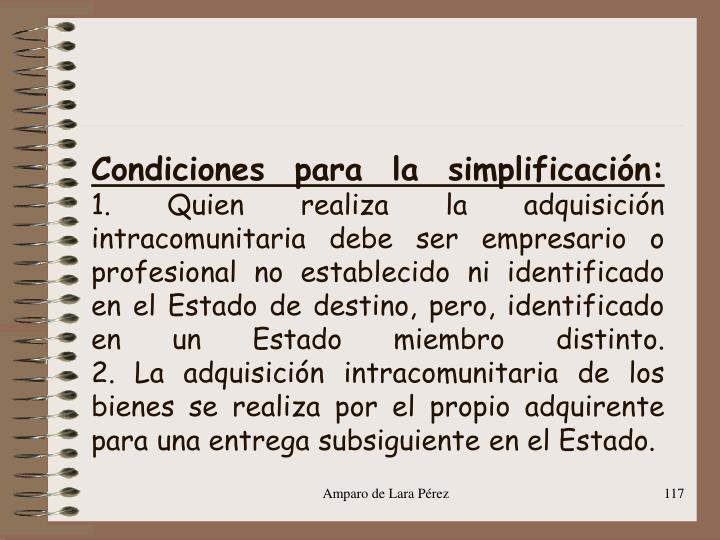 Condiciones para la simplificación: