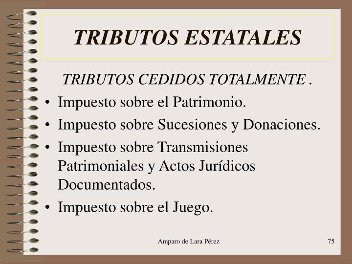 TRIBUTOS ESTATALES
