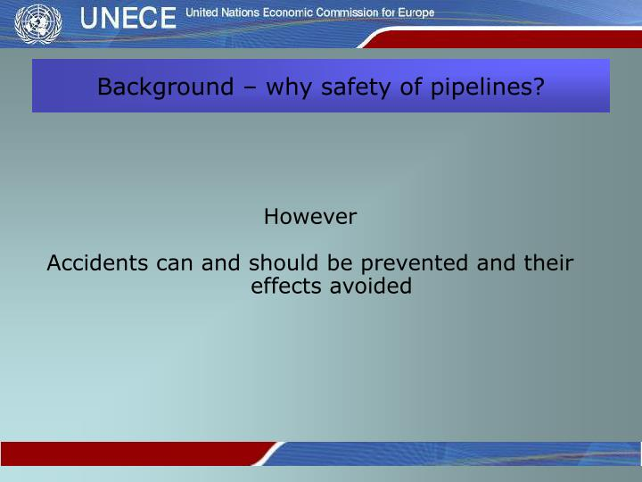 Background – why safety of pipelines?