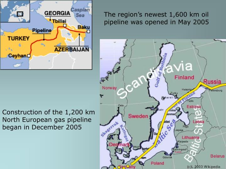 The region's newest 1,600 km oil pipeline was opened in May 2005