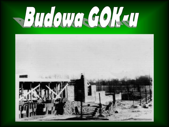 Budowa GOK-u